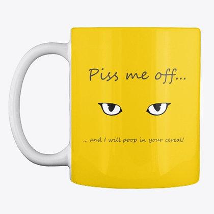 Piss Me Off... - Mug