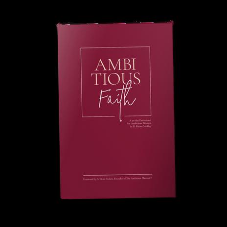 Ambitious Faith Daily Devotional