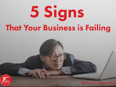 5 Signs That Your Business is Failing