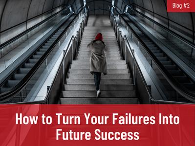 How to Turn Failure Into Future Success