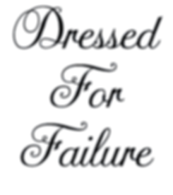 dressed for failure font draft.png