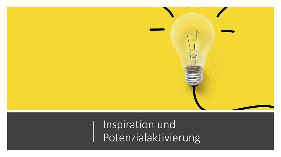 Inspiration und Potenzialaktivierung