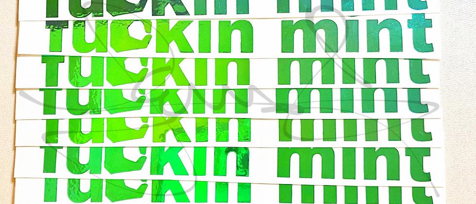 F*ckin Mint Sticker