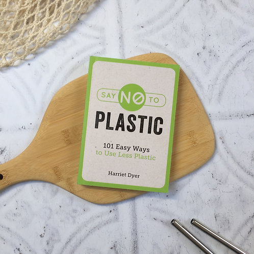 Say No To Plastic | Harriet Dyer
