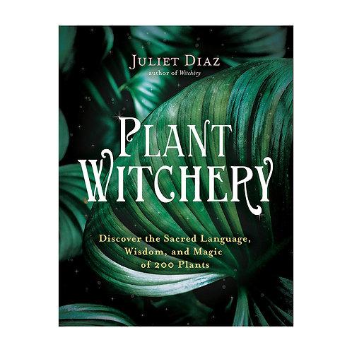 Plant Witchery   Juliet Diaz