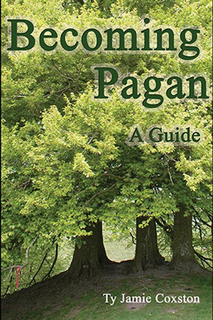 Becoming Pagan | Ty Coxston
