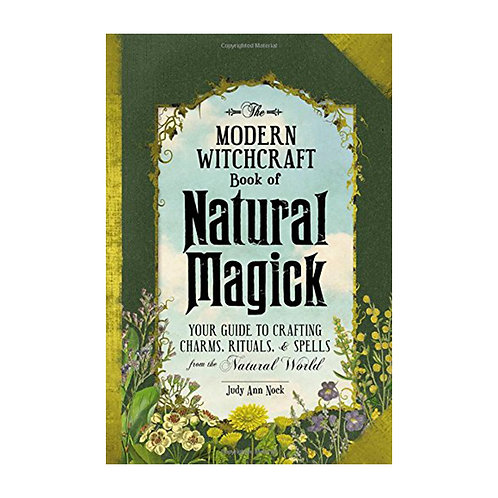 The Modern Witchcraft Book of Natural Magick | Judy Ann Nock