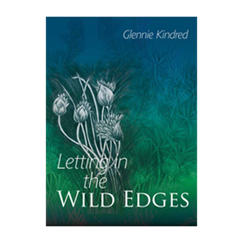 Letting in the Wild Edges | Glennie Kindred