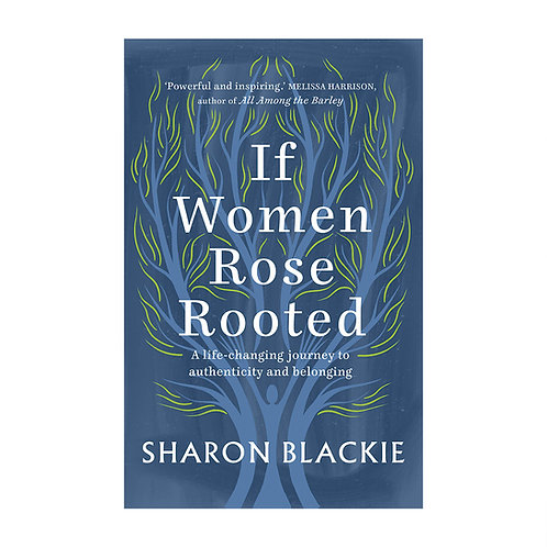 If Women Rose Rooted | Sharon Blackie