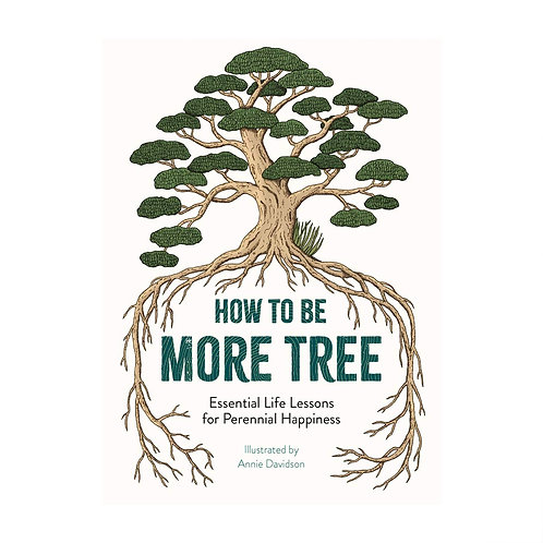 How To Be More Tree | Illustrated by Annie Davidson