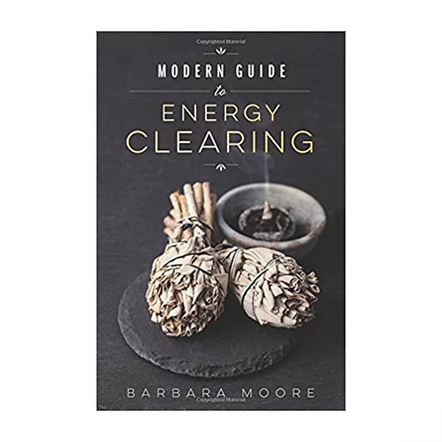 Modern Guide to Energy Clearing | Barbara Moore