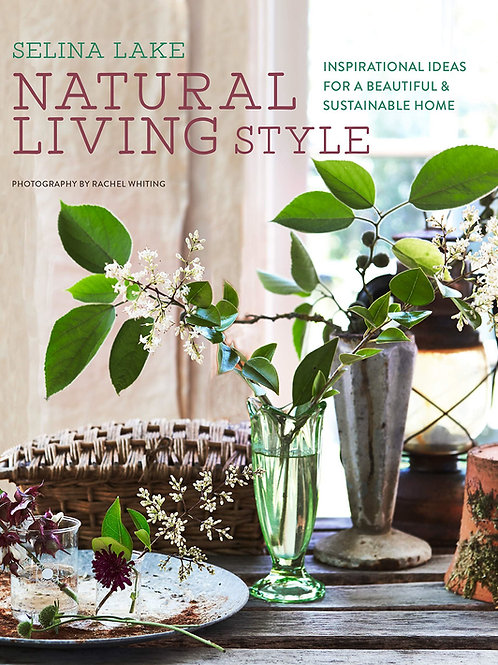 Natural Living Style | Selina Lake