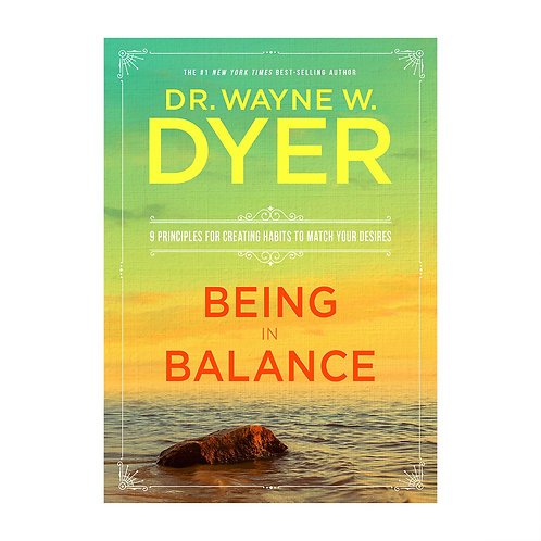 Being in Balance | Dr Wayne W. Dyer