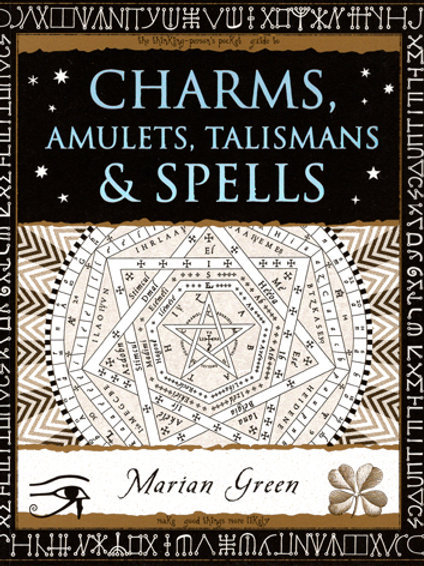 Charms, Amulets, Talismans and Spells   Marian Green
