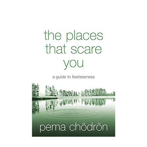 The Places That Scare You | Pema Chödrön