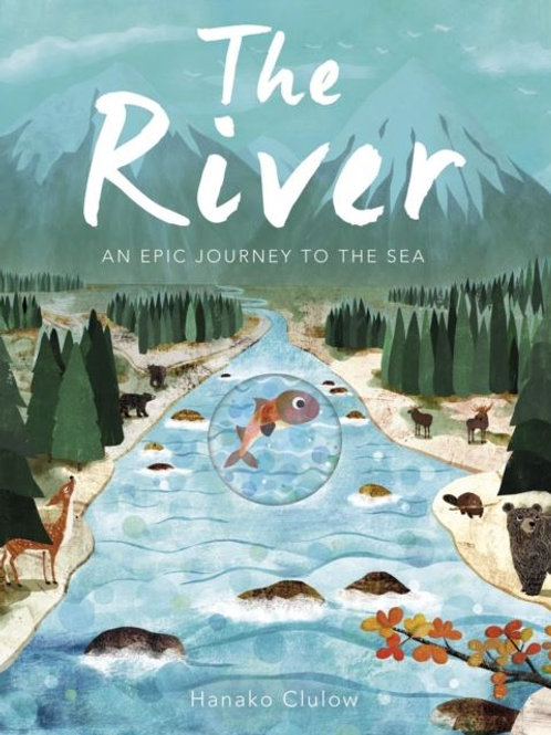 River : An Epic Journey to The Sea | Clulow & Hegarty