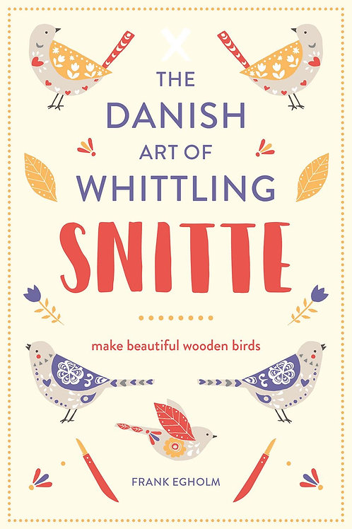 The Danish Art of Whittling Snitte | Frank Egholm