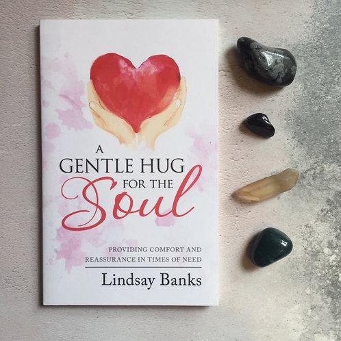 A Gentle Hug for the Soul | Lindsay Banks
