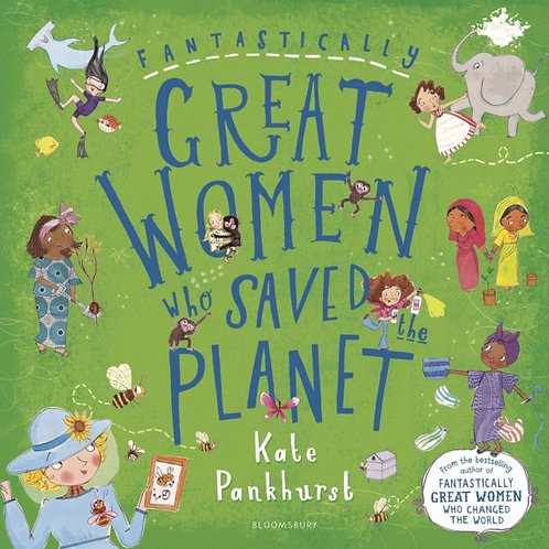 Great Women Who Saved The Planet | Kate Pankhurst