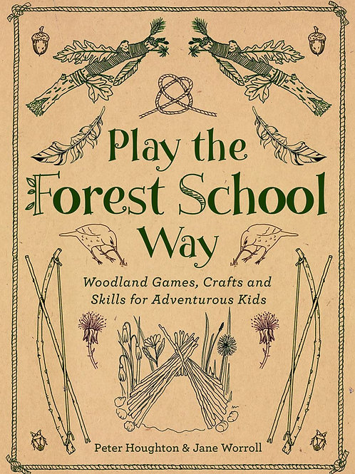 Play The Forest School Way | Worroll & Houghton