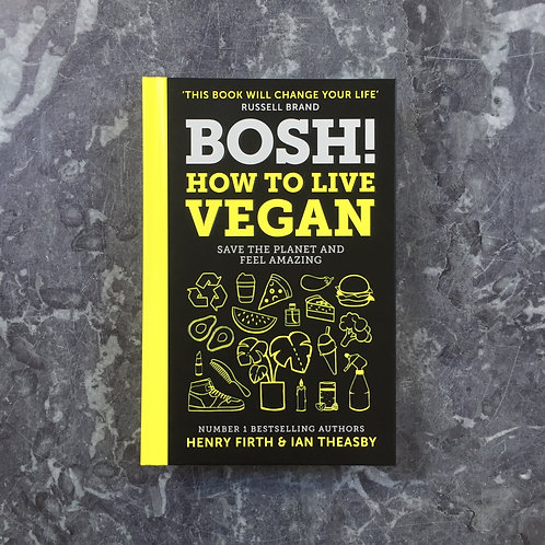 Bosh! How To Live Vegan | Henry Firth & Ian Theasby