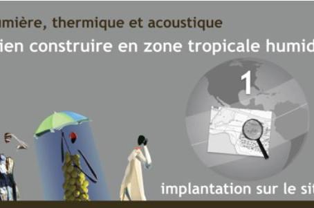 14/05 : Lancement des MOOCs - Bien construire en zone tropicale humide