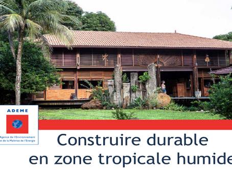 20 nov 2018 : MOOC Construire durable en zone tropicale humide, la prochaine session