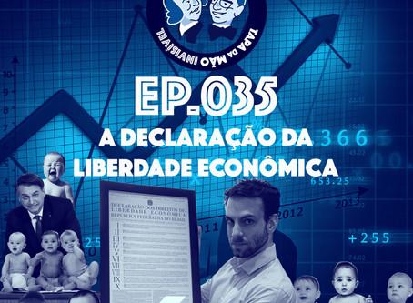 Episódio 035 - A Declaração da Liberdade Econômica