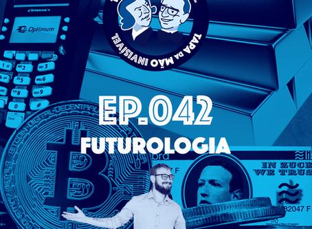 Episódio 042 - Futurologia