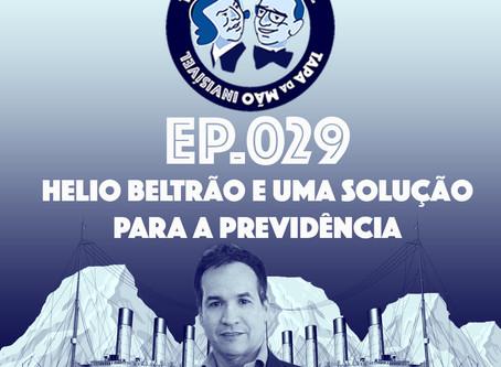 Episódio 029 - Hélio Beltrão e uma solução para a previdência