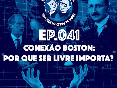 Episódio 041 - Conexão Boston: Por que ser livre importa?