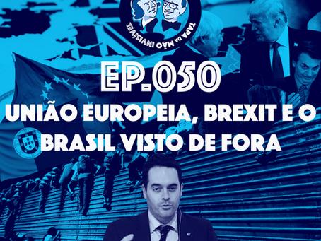 Episódio 050 - União Europeia, Brexit e o Brasil visto de fora