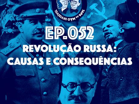 Episódio 052 - Revolução Russa: causas e consequências