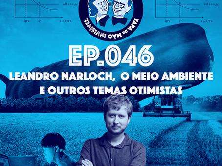 Episódio 046 - Leandro Narloch, o meio ambiente e outros temas otimistas