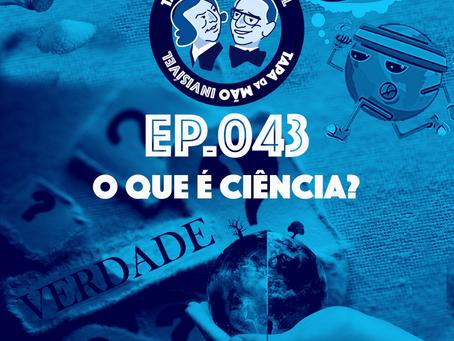 Episódio 043 - O que é ciência?