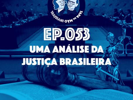 Episódio 053 - Uma análise da justiça brasileira