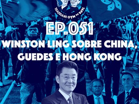 Episódio 051 - Winston Ling sobre China, Guedes e Hong Kong