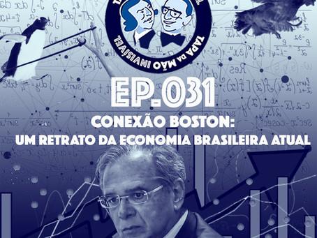 Episódio 031 - Conexão Boston: um retrato da economia brasileira atual
