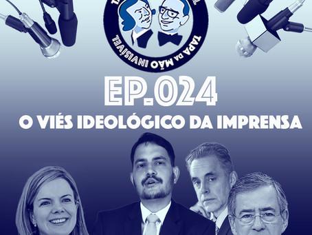 Episódio 024 - O viés ideológico da imprensa