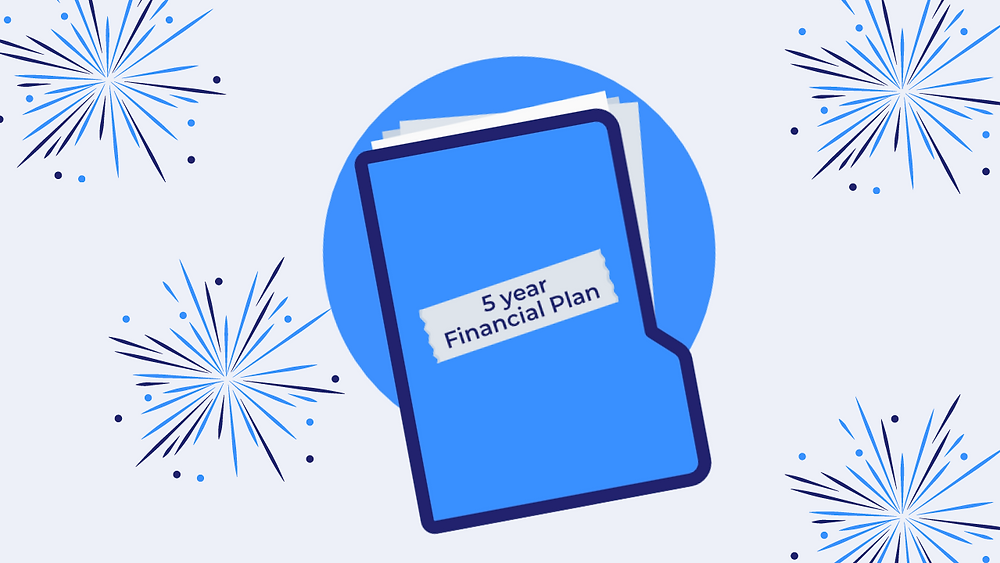 Build your 5-year financial plan