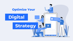 How to Optimize Your Digital Strategy