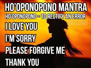 Ho'oponopono Hawaiian Mantra