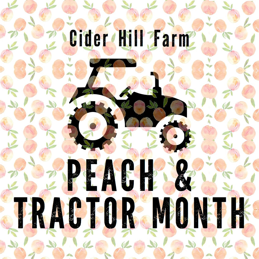 Peach & Tractor Month - Event Extended!