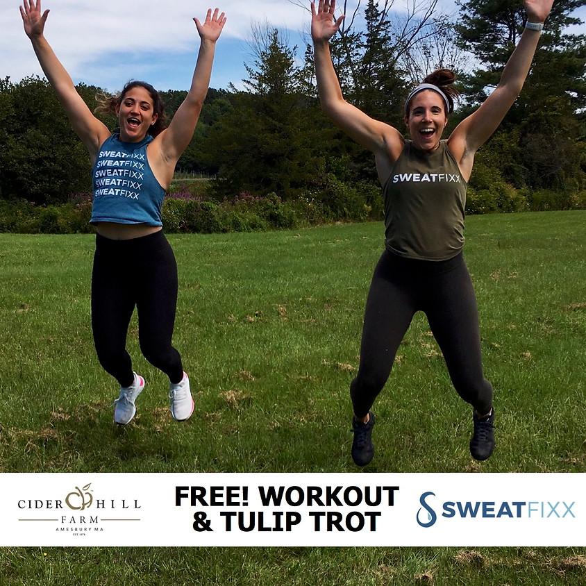 Free! Sweat Fixx Workout & Tulip Trot