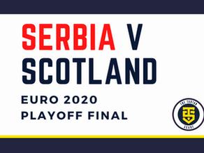 PREVIEW – Serbia v Scotland – Playoff Final