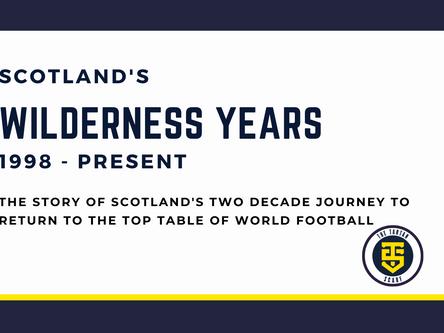 Scotland – The Wilderness Years