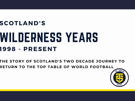 Scotland – The Wilderness Years