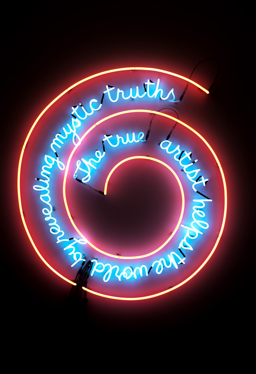 """The true artist helps the world by revealing mystic truths"" Bruce Nauman"