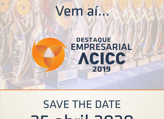 Destaque Empresarial ACICC Save the date: 25 de abril