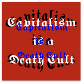 Capitalism is aDeath Cult Sticker